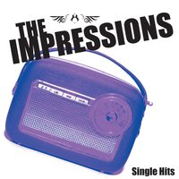 Single Hits — The Impressions