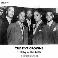 Lullabye of the Bells, The Old Town EP — The Five Crowns