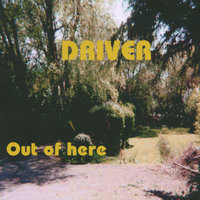 Out of here — Driver
