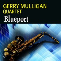 Blueport — Gerry Mulligan Quartet