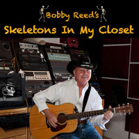 Skeletons in My Closet — Bobby Reed