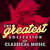 The Greatest Collection of Classical Music — сборник