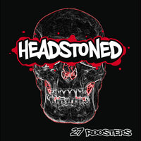 27 Roosters — Headstoned
