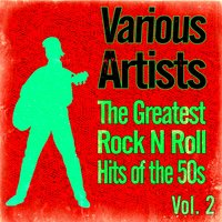 The Greatest Rock N Roll Hits of the 50s, Vol. 2 — сборник