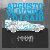 Delorean — Augusto Oliveira, DJ Said