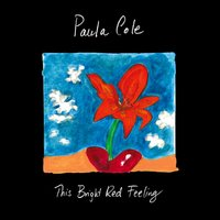 This Bright Red Feeling — Paula Cole