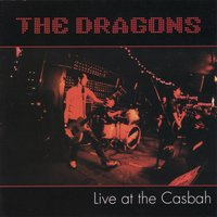 Live at the Casbah — The Dragons