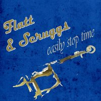 Easily Stop Time — Flatt & Scruggs