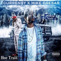 Hoe Train — Curren$y, Mike Caesar