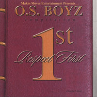 Respect 1st (chapter one) — O.S. Boyz