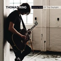 Wrong Side Of The Daylight — Thomas Ring