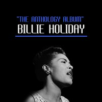 The Anthology Album — Billie Holiday