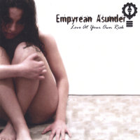 Love at your own risk — Empyrean Asunder