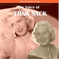 The German Song: The Voice of Erna Sack — Erna Sack