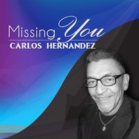 Missing You — Carlos Hernandez