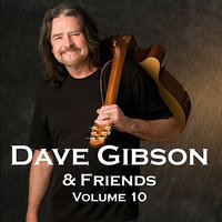 Dave Gibson And Friends, Volume 10 — Dave Gibson