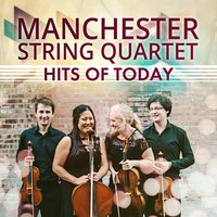 Hits of Today — Manchester String Quartet