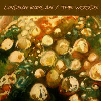 The Woods — Lindsay Kaplan