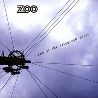 End Of The Telegraph Wires — Zoo