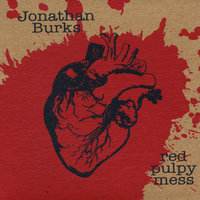 Red Pulpy Mess — Jonathan Burks