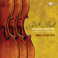 Bach: Goldberg Variations, BWV 988 — Amati String Trio, Иоганн Себастьян Бах