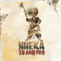 Nneka... To and Fro — Nneka