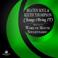 Change (Bring It) — Beaten Soul feat. Keith Thompson, Keith Thomson