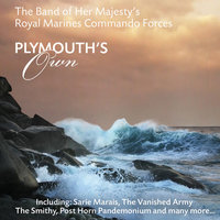 Plymouth's Own — The Band Of Her Majesty's Royal Marines Commando Forces