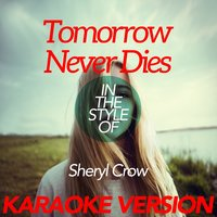 Tomorrow Never Dies (In the Style of Sheryl Crow) - Single — Ameritz Karaoke Classics