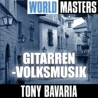 World Masters: Gitarren-Volksmusik — Tony Bavaria