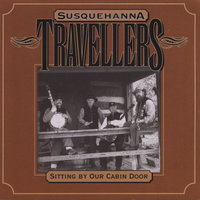 Sitting By Our Cabin Door — Susquehanna Travellers