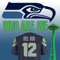 Who Are We - Seahawks 12th Man Anthem — Del Rio