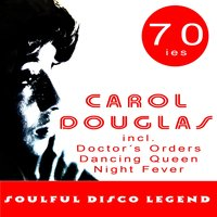 Soulful Disco Legend — Carol Douglas