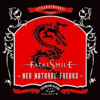 Neo Natural Freaks — Fatal Smile