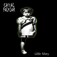 Little Mary — Casual Folklor