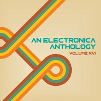 An Electronica Anthology, Vol. 16 — сборник