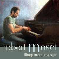 Bloop (there is no sign) — Robert Mosci