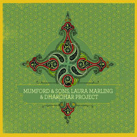 Mumford & Sons, Laura Marling & Dharohar Project — Mumford & Sons, Laura Marling, Dharohar Project