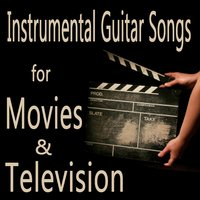 Instrumental Guitar Songs for Movies & Television — Steve Petrunak
