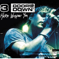 Here Without You — 3 Doors Down
