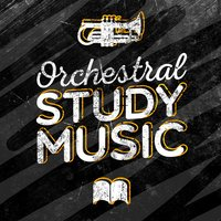 Orchestral Study Music — Classical Music Radio