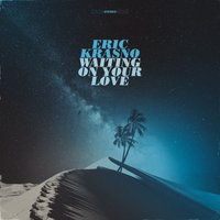 Waiting on Your Love — Eric Krasno