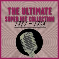 The Ultimate Super Hit Collection 1927 - 1956 — сборник