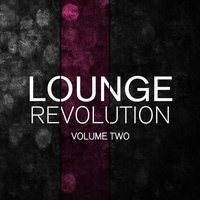 Lounge Revolution, Vol. 2 — сборник