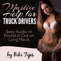 Mastive Help for Truck Drivers: Sexy Audio to Pound It out on Long Hauls — Biki Tips
