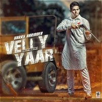 Velly Yaar — Harry Harinder