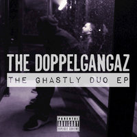The Ghastly Duo - EP — The Doppelgangaz