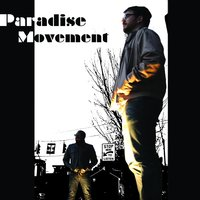 We Can Get Outta Here If You Want, But I Gotta Girl! — Paradise Movement