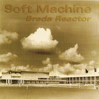 Breda Reactor — Soft Machine