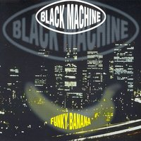 Funky Banana — Black Machine